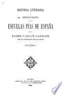 Historia literaria y bibliografia de las Escuelas pias de Espana