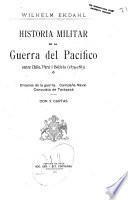 Historia militar de la guerra del Pacifico entre Chile, Perú i Bolivia (1879-1883) ...