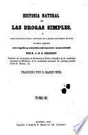Historia natural de las drogas simples o Curso de Historia natural esplicado en la Escuela de Farmacia de Paris