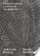 Historia natural y mítica de los elefantes