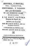 Historia ó Pintura del caracter, costumbres y talento de las mugeres en los diferentes siglos ...