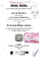 Historia orgánica de las fuerzas militares que han defendido y ocupado a la Isla de Mallorca desde su conquista en 1829 hasta nuestros días, y particularmente desde aquella fecha, hasta el advenimiento al trono de la Casa de Borbón