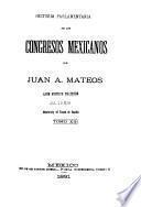 Historia parlamentaria de los Congresos Mexicanos de 1821 a 1857