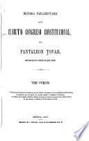 Historia parlamentaria del Cuarto Congreso Constitucional