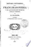 Historia pintoresca de la franc-masonería y de las sociedades secretas antiguas y modernas