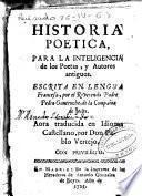 Historia poetica, para la inteligencia de los Poetas, y Autores antiguos
