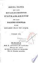 Historia politica de los establecimientos ultramarinos de las naciones europeas