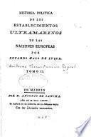 Historia politica de los establecimientos ultramarinos de las naciones europeas: lib. 3. Establecimientos, comercio, y conquistas de las Ingleses en las Indias orientales. 1785