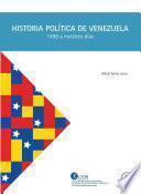 Historia Política de Venezuela (1498 a nuestros días)