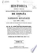 Historia política y militar de la Guerra de la Independencia contra Napoleón Bonaparte desde 1808 á 1814