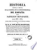 Historia política y militar de la Guerra de la Independencia de España contra Napoleón Bonaparte desde 1808 á 1814, escrita sobre los documentos auténticos del gobierno