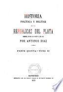 Historia política y militar de las repúblicas del Plata desde el año de 1828 hasta el de 1866