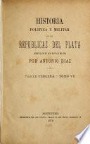 Historia politica y militar de las repúblicas del Plata desde el año de 1828 hasta el de 1866