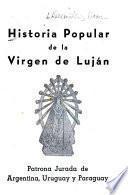 Historia popular de la Virgen de Luján