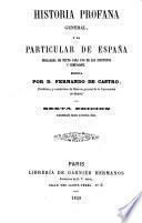 Historia profana general, y la particular de Espana declarada de texto para uso de los institutos y seminarios