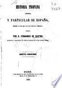 Historia profana general y la particular de Espana