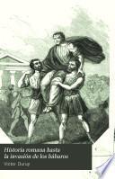 Historia romana hasta la invasión de los bábaros