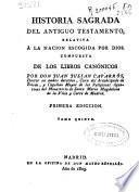 Historia sagrada del Antiguo Testamento relativa à la nación escogida por Dios