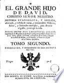 Historia sagrada, parafrasseada con oraciones panegyricas, glossas dulces, vidas y historias de santos