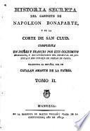 Historia secreta del gabinete de Napoleon Bonaparte y de la corte de San Clud, 2