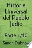 Historia universal del Pueblo Judio. Parte 1/10