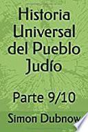 Historia Universal del Pueblo Judío: Parte 9/10