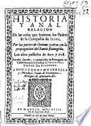 História y anal relacion de las cosas que hizieron los padres de la Compañia de Iesus, por las partes de Oriente y otras, en la propagacion del Santo Euangelio, los años passados de 607 y 608