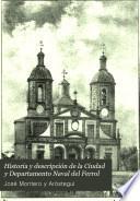 Historia y descripción de la Ciudad y Departamento naval del Ferrol