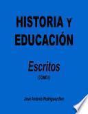 Historia y educación: escritos. Tomo I