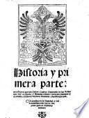 Historia y primera parte: de la Guerra que don Carlos V. Emperador de los Romanos ... movio contra los Principes y Ciudades rebeldes del Reyno de Alemania y sucessos que tuno