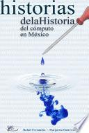 historias de la Historia del cómputo en México