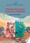 Historias de narcos: Culiacán y Medellín