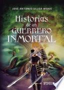 Historias de un guerrero inmortal