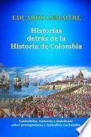 Historias detrás de la historia de Colombia