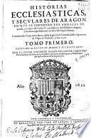 Historias ecclesiasticas, y seculares de Aragon