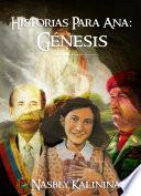 Historias Para Ana: Génesis