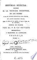 Histórias seléctas sacadas de la Sagrada Escritura de los Padres y de los autores eclesiásticos mas clásicos