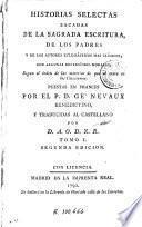 Historias selectas sacadas de la Sagrada Escritura de los Padres y de los autores eclesiásticos mas clásicos