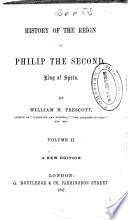 History of the reign of Philip the Second, King of Spain: (1857. XI, 316 p.)