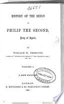 History of the reign of Philip the Second, King of Spain: (1857. XXIII, 322 p.)