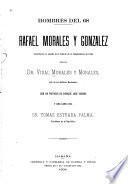 Hombres del 68. Rafael Morales y Gonzalez