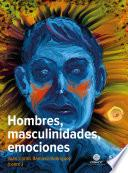 Hombres, masculinidades, emociones