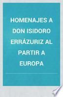 Homenajes a don Isidoro Errázuriz al partir a Europa