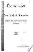 Homenajes a Don Rafael Altamira con motivo de su dimisión de director general de primera enseñanza e incidentes con ella relacionados