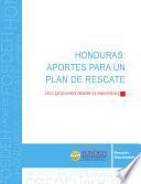 Honduras: Aportes para un Plan de Rescate