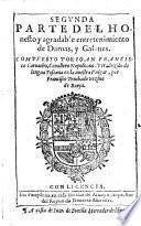 Honesto y agradable entretenimiento de Damas, y Galanes ... traduzido de lengua Toscana en la nuestra Vulgar, por Francisco Truchado vezino de Baeça