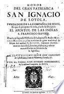 Honor del gran patriarca San Ignacio de Loyola, fundador de la Compañia de Iesus