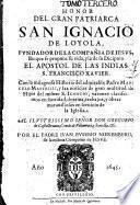 Honor del gran patriarca San Ignacio de Loyola ...