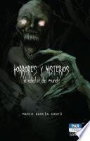 Horrores y misterios alrededor del mundo
