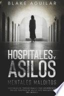 Hospitales y Asilos Mentales Malditos